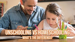 Unschooling vs Homeschooling: What's the Difference?