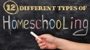 12 Different Types of Homeschooling (Including Unschooling)