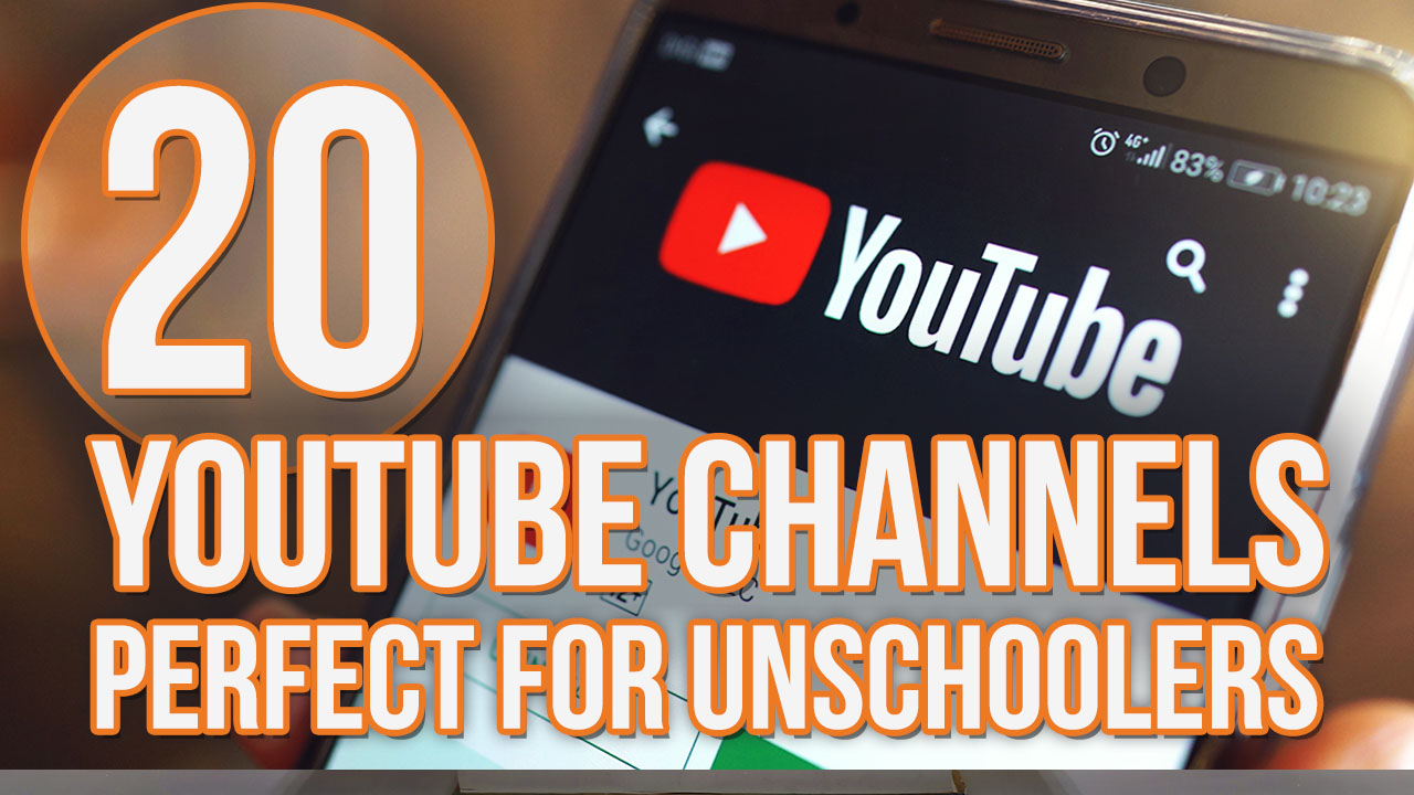 20 Educational YouTube Channels Perfect for Unschooling