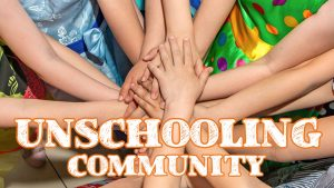 How to Connect With the Unschooling Community