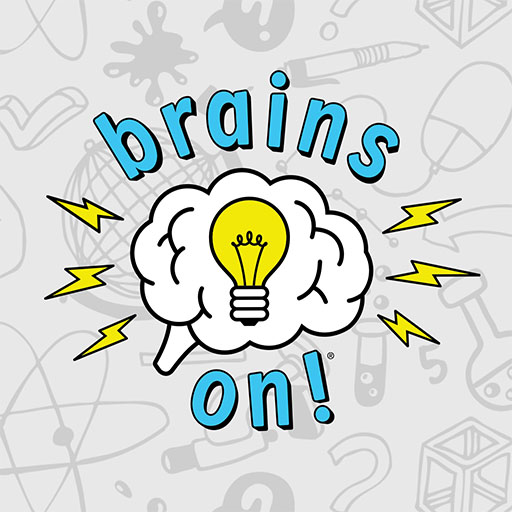 Brains On: Educational Podcasts for Kids, Perfect for Unschooling