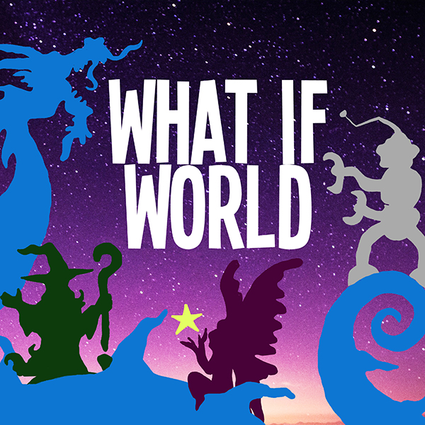 What if World: Educational Podcasts for Kids, Perfect for Unschooling