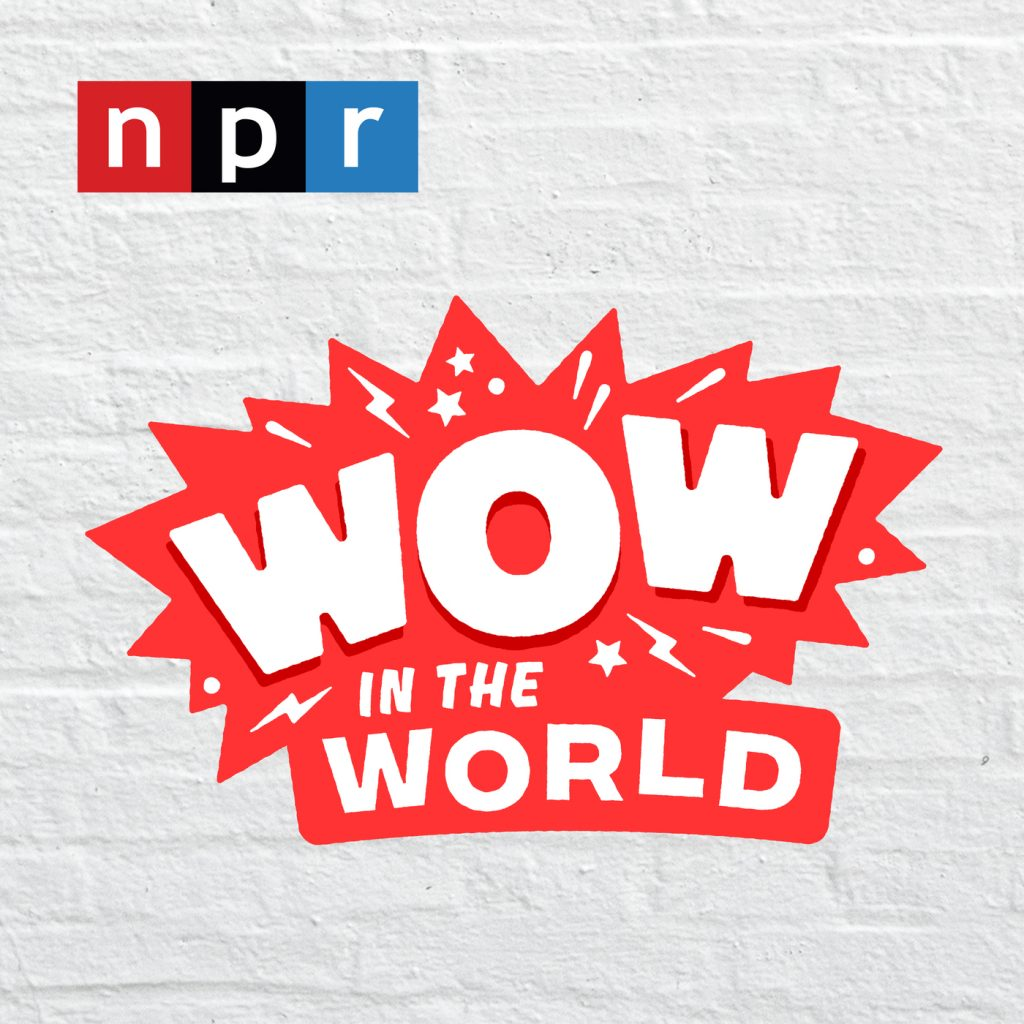 Wow in the World: Educational Podcasts for Kids, Perfect for Unschooling