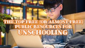 The Top Free (or Almost Free) Public Resources for Unschooling
